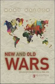 Cite New And Old Wars Organized Violence In A Global Era Third