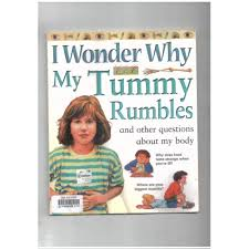 i wonder why my tummy rumbles and other questions about my body i wonder why series