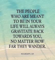 Quotes About Your Life Mesmerizing Distance Quotes The People Who Are Meant To Be In Your Life Will