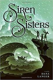 langer dana siren sisters 247 pages simon schuster children s publishing division