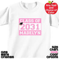 High School Graduation Year Chart Personalized High School Graduation Class Shirt T Shirt Boy Girl Kids Pre School Pre K Kindergarten 2031 Choice Of Year And Design Color