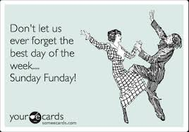 Image result for sunday funday meme