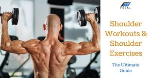 Shoulder Workouts Shoulder Exercises For Men The Ultimate