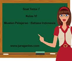 Selain tentang kunci jawaban soal pat bahasa indonesia kelas 3 sd semester 2, simak juga informasi penting lainnya. Soal Tematik Kelas 6 Tema 7 Bahasa Indonesia Dan Kunci Jawaban Juragan Les
