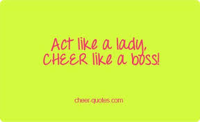 Cheer Quotes Act Like A Lady CHEER Like A Boss Cheerquotes Stunning Cheerleading Quotes