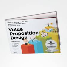 Value Proposition Design Value Proposition Design How To Create Products And Services