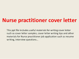 Nurse Practitioner Cover Letter Examples Nurse Practitioner Cover Letter