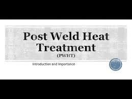 08 Post Weld Heat Treatment Pwht Youtube