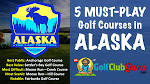 Five Alaska Golf Courses You Need to Play | Golf Club Guru