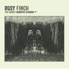 Rosy Finch - The Sunset Acoustic Sessions Vol.1 (2017, CDr)   Discogs