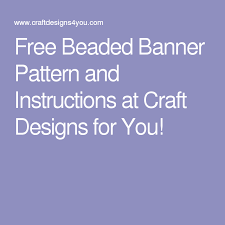 Banner Patterns Amazing Free Beaded Banner Pattern And Instructions At Craft Designs For You