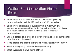 urbanization and settlement patterns unit  option 2 urbanization photo essay  each photo essay shall include 6 8 photos
