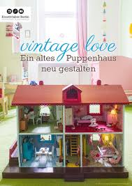 Vintage Love Ein Altes Puppenhaus Neu Gestalten By