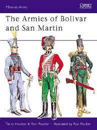 The Armies of Bolivar and San Martin - Osprey Publishing