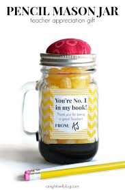 such a cute teacher appreciation gift a pencil mason jar