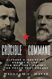 Robert E Lee Quotes Simple Crucible Of Command Ulysses S Grant And Robert E LeeThe War