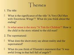 smic magic realism 34 themes 1 the title iuml131sup2 what is the significance of the title a very old man enormous wings