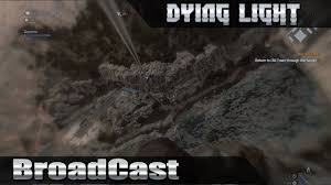 Dying Light Broadcast Walkthrough Dying Light Broadcast Walkthrough 1080p Hd60