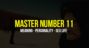 Master Number 11 Meaning Personality Love And Sex Life