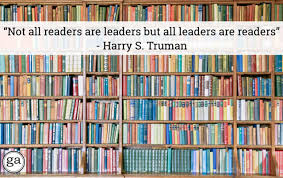 leaders are readers • george ambler aeoenot all readers are leaders but all leaders are readersae harry s