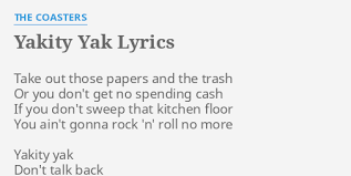 """YAKITY YAK"""" LYRICS by THE COASTERS: Take out those papers..."""
