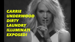CARRIE UNDERWOOD DIRTY LAUNDRY ILLUMINATI EXPOSED YouTube