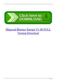 Mapsend Bluenav Charts Mapsend Bluenav Europe V1 00 Full Version Download By