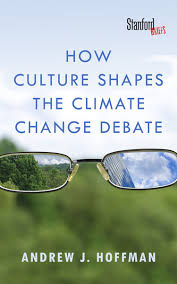 Climate Change Quotes Beauteous How Culture Shapes The Climate Change Debate Andrew J Hoffman