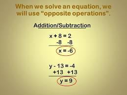 when we solve an equation we will use opposite operations