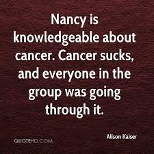 Alison Kaiser Quotes QuoteHD Simple Cancer Sucks Quotes