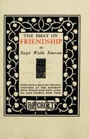 friendship an essay thoreau henry david  the essay on friendship
