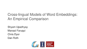 Word Models Cross Lingual Models Of Word Embeddings An Empirical