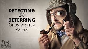 detecting and deterring ghostwritten papers a guide to best detecting and deterring ghostwritten papers a guide to best practices the best schools