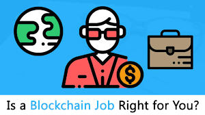 Blockchain Jobs Is One Right For You Step By Step Guide