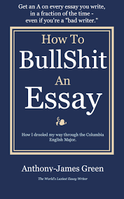 how to bullsh t an essay published by columbia english major