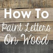 craftaholics anonymous how to paint letters on wood without a stencils for painting letters stencils for