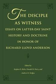 the disciple as witness essays on latter day saint history and the disciple as witness essays on latter day saint history and doctrine in honor of richard lloyd anderson