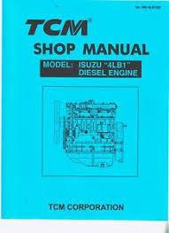 tcm forklift~4lb1 isuzu diesel engine~service manual~isuzu engine Nissan TCM Forklift Parts Diagrams image is loading tcm forklift 4lb1 isuzu diesel engine service manual