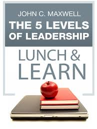 John Maxwell 5 Levels Of Leadership The 5 Levels Of Leadership Lunch Learn National Library Board