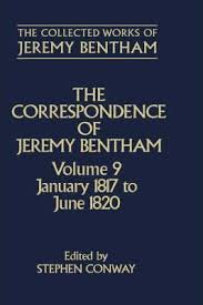 jeremy bentham works the collected works of jeremy bentham correspondence volume 9