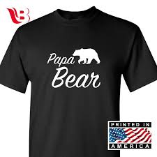 Bear T Shirt Design Papa Bear T Shirt Humor Cute Cool Dad Gift Tee Novelty Fathers Day Sm 3xlg Funny Unisex Casual Tshirt Top Order Tee Shirts T Shirt With Design From
