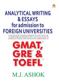 analytical writing essays for admission to foreign universities  analytical writing essays for admission to foreign universities a unique book containing model university