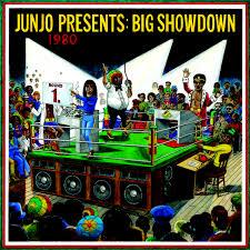 Junjo Presents Big Showdown Roots Radics