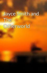Jayce Smith and The Otherworld - Chapter 1 - Wattpad