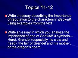 beowulf essay topics eng ppt   essay in which you analyze the importance of one of beowulf s symbols herot grendel especially his claw and head the lair of grendel and his mother