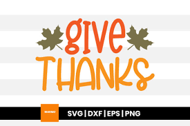 Social messaging & productivity svg vector icon sets. Give Thanks Thanksgiving Svg Quote Graphic By Maumo Designs Creative Fabrica