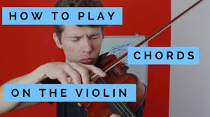 How To Play Chords On The Violin Basic Tips