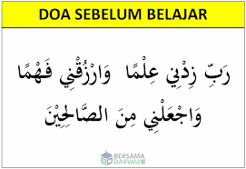 Doa sebelum belajar agar seluruh amalan untuk mencapai ilmu allah dapat berkah dan bermanfaat bagi orang lain. Doa Sebelum Belajar Arab Latin Arti Dan Keutamaannya
