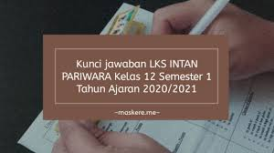 Kunci jawaban lks pr bahasa indonesia download. Kunci Jawaban Lks Intan Pariwara Kelas 12 Semester 1 Tahun 2020 Maskere