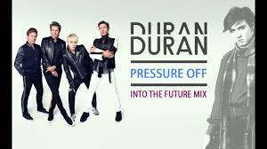 Duran Duran Pressure Off Into The Future Mix